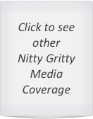 Click to see other  Nitty Gritty Media Coverage